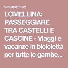 LOMELLINA: PASSEGGIARE TRA CASTELLI E CASCINE - Viaggi e vacanze in bicicletta per tutte le gambe | Viagginbici