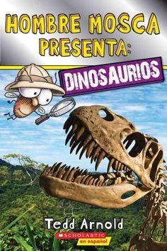 Hombre Mosca presenta/ Fly man presents: Dinosaurios/ Dinosaurs