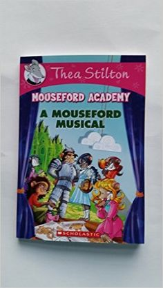 A Mouseford Musical (Mouseford Academy): Thea Stilton: Books -
