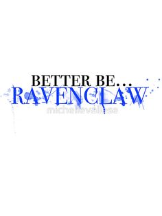 I was first sorted Hufflepuff, but I took the test again and now it says Ravenclaw.  I never thought i'd be a Ravenclaw.