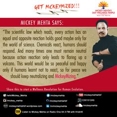 """#GetMickeyMized:  """"This world would be so #peaceful and happy only if #humans learnt not to react, so for peace we should keep neutralizing and #MickeyMizing.""""  Share this to start a #Wellness Revolution for Human Evolution."""