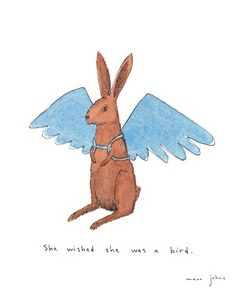 she wished she was a bird.  (by Marc Johns)