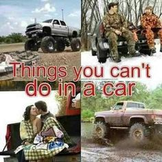Things you cannot do in a car<3 Trucks are sooooooo much better ;)