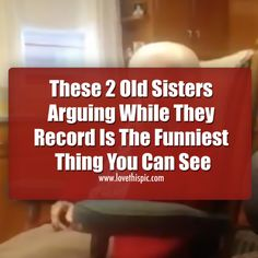 101 Year Old Woman And Her 96 Year Old Sister Can't Stop Arguing. This Is Hilarious To Watch! funny video videos funny videos viral viral videos viral right now