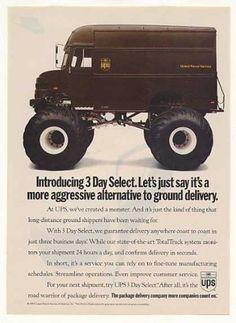 1993 (UPS) United Parcel Service Aggressive Monster Truck Print Ad ~ Original Magazine Advertisement Cool Trucks, Big Trucks, Willis Overland, Truck Transport, United Parcel Service, Car Advertising, Vintage Trucks, Love My Job, I Laughed