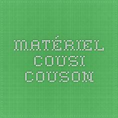 Matériel - COUSI COUSON