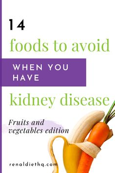 Want to know which kidney disease foods to avoid?  Here's a list of fruits and vegetables to avoid on the renal diet.  You'll also learn which types of produce should be on your renal diet list of food. Read on here! | Kidney Disease Diet Food List | Renal Diet Food List #KidneyDiseaseDiet #RenalDiet #KidneyDisease #KidneyHealth #renal