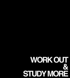 Work Out and Study More