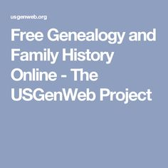 Free Genealogy and Family History Online - The USGenWeb Project