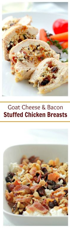 Goat Cheese, Bacon and Raisins Stuffed Chicken Breasts – Elegant yet super easy recipe for chicken breasts stuffed with a delicious mixture of goat cheese, bacon, raisins and nuts.