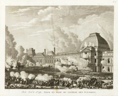 The Capture of the Tuileries Palace, August 10, 1792 - 1792-1796 – Etching and line engraving – Prieur, Jean-Louis and Berthault, Pierre-Gabriel
