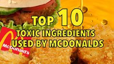 Top 10 toxic ingredients used by McDonald's