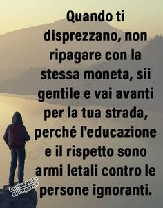 Italian Quotes, I Am Sorry, Soul Quotes, Sentences, Wisdom, Thoughts, Memes, Instagram Posts, Gentile