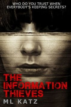 The Information Thieves by ML Katz, http://www.amazon.com/dp/B00A29IRG8/ref=cm_sw_r_pi_dp_IubIrb1FK3SRQ