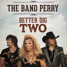 The Band Perry 'Better Dig Two': Billboard.com's Top Hot Country Songs of the Week – 2/2/2013  StrumSchool - Free Video Guitar Lessons  http://www.strumschool.com/music-news/the-band-perry-better-dig-two-billboardcoms-top-hot-country-songs-of-the-week-%E2%80%93-2/2/2013