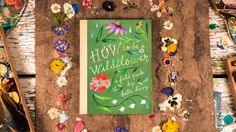 The book trailer for How to Be a Wildflower: A Field Guide by Katie Daisy :)