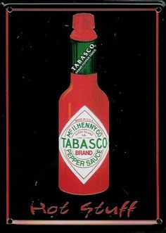 Great to eat oysters raw and for cooking. Tabasco Hot Sauce, Tabasco Pepper, Cajun Recipes, Cajun Food, Louisiana Art, Drink Labels, Campfire Food, Tomato Soup, Vintage Recipes
