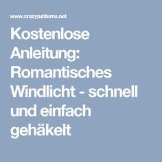 Kostenlose Anleitung: Romantisches Windlicht - schnell und einfach gehäkelt
