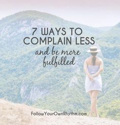 Complaining is when you express your frustrations, dissatisfaction, and annoyance with something without the ability to do something about it or without the willingness to change how you think about it, to find a solution, or to accept the situation for what it is...So learn how to complain less and be more fulfilled! --personal growth | satisfaction | happiness | change
