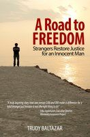 A Road to Freedom »Upon hearing a news broadcast about a husband/father who was wrongfully imprisoned after he drove a car that suddenly accelerated and killed three people, Trudy Baltazar felt compelled to act.