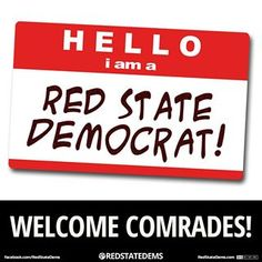 Red State Dems   Actually I had to relocate to a red state, but I am really a socialist who votes democrat cause it's one vote against the republicans and the other partys don't ever have any hope of getting a win, cuz they are to small in numbers, do the US is really a rigged limited 2 party system...sigh