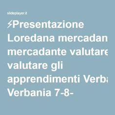⚡Presentazione Loredana mercadante valutare gli apprendimenti Verbania 7-8- settembre 2009.