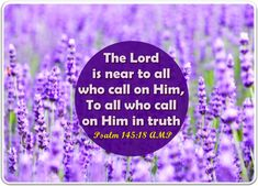 Psalms Verses, Uplifting Bible Verses, Psalm 145 18