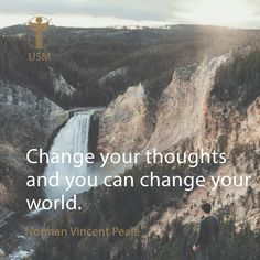 """Change your thoughts and you can change your world."" -Norman Vincent Peale Quote"