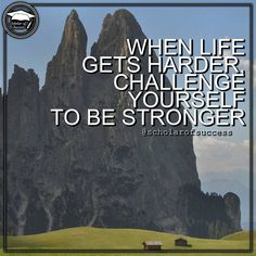 When life gets harder, challenge yourself to be stronger. Follow me and check out @scholarofsuccess on Instagram! #motivation