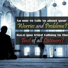 Allah s.w.t. Is the best of listeners.