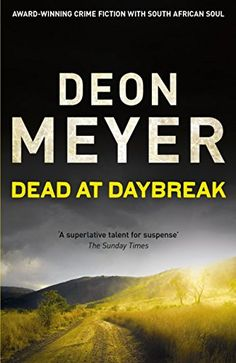 Ladda Ner och Läs På Nätet Dead at Daybreak Gratis Bok PDF/ePub - Deon Meyer, From the author of Thirteen Hours - A Sunday Times best crime novels and thrillers since pick An antiques.