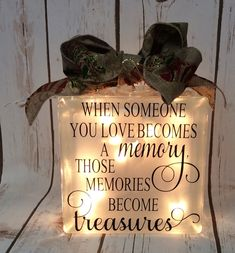"Honor your loved one with this ""When someone you love becomes a memory, those memories become treasures' personalized, lighted glass block. This special creation will remind you that although they are gone, they are not forgotten. Vinyl Projects, Craft Projects, Projects To Try, Lighted Glass Blocks, Decorated Glass Blocks, Painted Glass Blocks, Christmas Crafts, Christmas Decorations, Christmas Yarn"