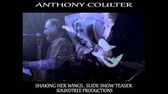 ANTHONY COULTER..  SHAKING HER WINGS.. SLIDE SHOW TEASER