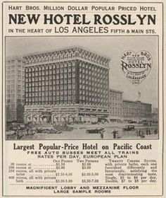 Hotel Rosslyn was once one of the Grandest Hotels in Los Angeles.