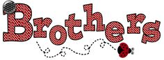 Free Red Polka Brothers Word Art *** Join 2,140 people. Follow our Free Digital Scrapbook Board. New Freebies every day.