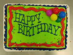 Happy Birthday Sheet Cake by Stephanie Dillon Hy-Vee Birthday Sheet Cakes, Happy Birthday Cakes, Cakes By Stephanie, Dairy Queen Cake, Sheet Cake Designs, Cake Decorating Tutorials, Decorating Ideas, Dad Cake, Buttercream Decorating