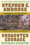 Undaunted Courage: Meriweather Lewis, Thomas Jefferson, and the Opening of the American West (Jane - Library Trustee)