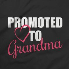 Promoted To Grandma Shirt - New Baby Shirts For Grandmas Grandmother Nana Cute First Time Grandma, Grandma And Grandpa, Grandma Tattoos, New Grandparents, Boxer And Baby, Grandmother Quotes, Baby Tattoos, Sweet Words, Baby Shirts