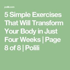 5 Simple Exercises That Will Transform Your Body in Just Four Weeks | Page 8 of 8 | Polili