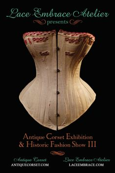 """The Lace Embrace Antique Corset Exhibition and Historic Fashion Show 2013.  Found on the blog titled """"Lingerie Addict"""" by blogger Cora."""