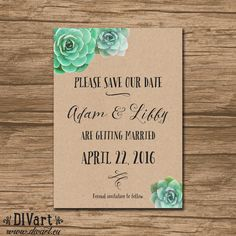 Succulent Save the Date, Save Our Date, Wedding Announcement - PRINTABLE files - garden wedding, rustic wedding, kraft paper - Julianne by DIVart on Etsy