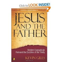 "Jesus and the Father: Modern Evangelicals Reinvent the Doctrine of the Trinity - ""Kevin Giles points out serious problems in the teaching that the Son is eternally subordinated to the Father and argues effectively for the full eternal equality within the Trinity. This book should be read by all who wrestle with the complex but crucial doctrine of the Trinity."""