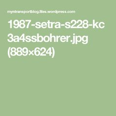 1987-setra-s228-kc3a4ssbohrer.jpg (889×624)