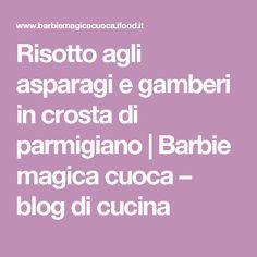 Risotto agli asparagi e gamberi in crosta di parmigiano | Barbie magica cuoca – blog di cucina