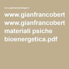www.gianfrancobertagni.it materiali psiche bioenergetica.pdf