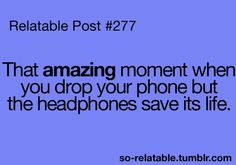 Even though it kills your ears when it falls....