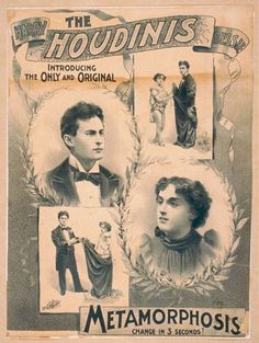 "Harry Houdini, and his wife, Beatrice (Bessie) Houdini. Poster - Gilded Age era, c.1895. Performing together in their ""Metamorphosis"" act. ~~ {cwl} ~~ (Image via: LOC)"