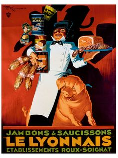 Saucisson le Lyonnais Giclee Print by Henry Le Monnier Retro Poster, Poster Ads, Sale Poster, Vintage French Posters, Vintage Advertisements, Vintage Ads, Vintage Images, Meat Art, Poster