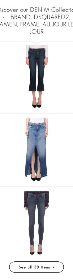 """""""Discover our DENIM Collection - J BRAND, DSQUARED2, AMEN, FRAME, AU JOUR LE JOUR"""" by lindelepalais ❤ liked on Polyvore featuring jeans, blue, stretch jeans, medium rise jeans, j brand jeans, stretch blue jeans, mid rise jeans, skirts, long blue skirt and j brand"""