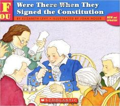 . . . If You Were There When They Signed the Constitution: Elizabeth Levy, Joan Holub: 9780590451598: Amazon.com: Books